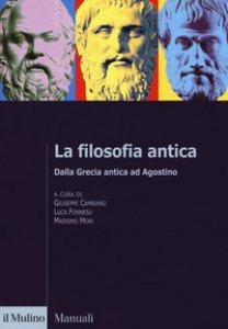 Copertina di 'La filosofia antica. Dalla Grecia antica ad Agostino'