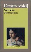 Netocka Nezvanova - Dostoevskij Fëdor