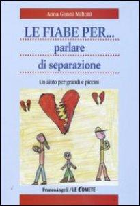 Copertina di 'Le fiabe per... parlare di separazione. Un aiuto per grandi e piccini'