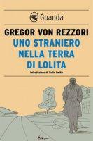 Uno straniero nella terra di Lolita - Rezzori Gregor von