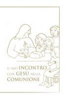 Il mio incontro con Ges� nella comunione - De Roma Giuseppino
