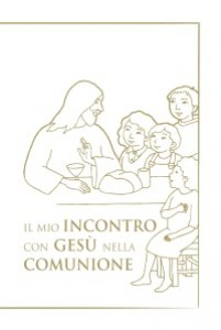 Copertina di 'Il mio incontro con Gesù nella comunione'