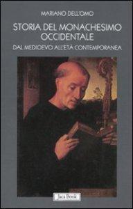 Copertina di 'Storia del monachesimo occidentale dal Medioevo all'età contemporanea'