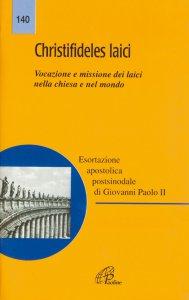 Copertina di 'Christifideles laici. Esortazione apostolica su vocazione e missione dei laici nella Chiesa e nel mondo'