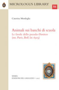 Copertina di 'Animali sui banchi di scuola. Le favole dello Pseudo-Dositeo (ms. Paris, BnF, lat. 6503). Ediz. greco-latina e italiana'