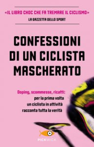 Copertina di 'Confessioni di un ciclista mascherato'