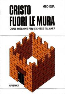 Copertina di 'Cristo fuori le mura. Quale missione per le Chiese italiane?'
