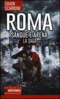 Roma. Sangue e arena. La saga - Scarrow Simon