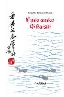 Il mio amico Qi Baishi - Rosanna Bertacchi Monti