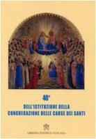 40° dell'Istituzione della Congregazione delle Cause dei Santi