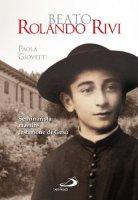 Beato Rolando Rivi - Paola Giovetti