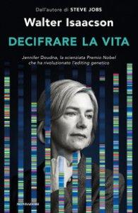Copertina di 'Decifrare la vita. Jennifer Doudna, la scienziata Premio Nobel che ha rivoluzionato l'editing genetico'