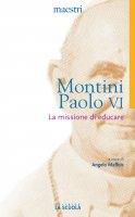 Missione di educare. (La) - Paolo VI