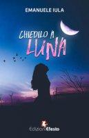 Chiedilo a Luna - Iula Emanuele