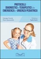 Protocolli diagnostici e terapeutici in emergenza e urgenza pediatrica - Furcolo Giuseppe, Quarantiello Flavio