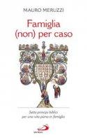 Famiglia (non) per caso - Mauro Meruzzi