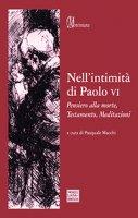 Nell'intimità di Paolo VI - Paolo VI