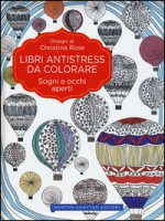 Sogni a occhi aperti. Libri antistress da colorare - Rose Christina