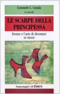 Copertina di 'Le scarpe della principessa. Donne e l'arte di diventare se stesse'