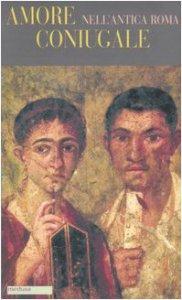 Copertina di 'Amore coniugale nell'antica Roma'