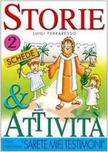 """Copertina di 'Storie & attività con il catechismo """"Sarete miei testimoni"""". Vol. 2: Schede'"""