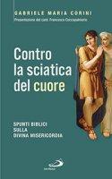 Contro la sciatica del cuore - Gabriele Corini