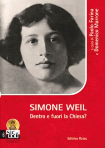 Copertina di 'Simone Weil - Dentro e fuori la Chiesa?'