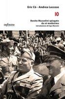 Io. Benito Mussolini spiegato da sé medesimo - Cò Eric, Leccese Andrea