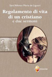 Copertina di 'Regolamento di vita di un cristiano e due sermoni'