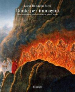 Copertina di 'Dante per immagini. Dalle miniature trecentesche ai giorni nostri'