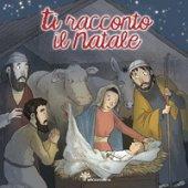 Ti racconto il Natale - Vincenti Antonio