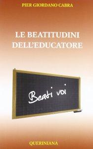 Copertina di 'Le beatitudini dell'educatore'