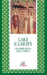 Copertina di 'Laici e laicità nei primi secoli della Chiesa'