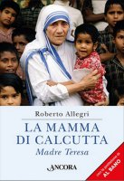 La Mamma di Calcutta - Roberto Allegri