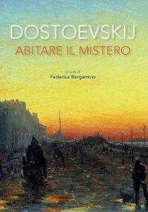 Copertina di 'Dostoevskij. Abitare il mistero'