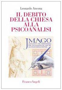 Copertina di 'Il debito della Chiesa alla psicoanalisi'