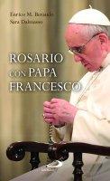 Rosario con Papa Francesco - (Jorge M. Bergoglio) Papa Francesco, Enrico M. Beraudo, Sara Dalmasso