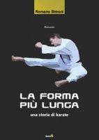 La forma più lunga. (Una storia di Karate) - Simoni Romano