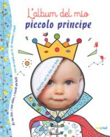L' album del mio piccolo principe. Ediz. a colori - Bertolazzi Alberto, Gianassi Sara
