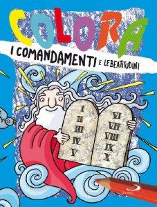 Copertina di 'Colora i comandamenti e le beatitudini'