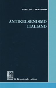 Copertina di 'Antikelsenismo italiano'
