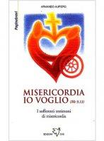 Misericordia Io voglio i sofferenti testimoni di misericordia - Aufiero Armando