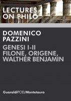Genesi I-II. Filone, Origene, Walther Benjamin - Domenico Pazzini