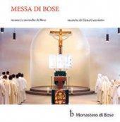 Messa di Bose - CD - Monaci e monache di Bose (coro) Elena Camoletto (musiche)