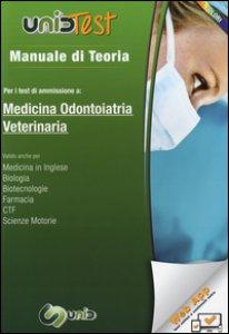 Copertina di 'Manuale di teoria per i test di ammissione a medicina, odontoiatria, veterinaria. Con aggiornamento online'
