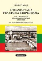 Lituania Italia fra storia e diplomazia con i documenti diplomatici originali (1919-1939) - Giulio Prigioni