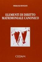 Elementi di diritto matrimoniale canonico - Ronzani Pierluigi