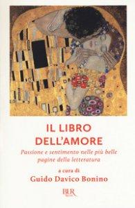 Copertina di 'Il libro dell'amore. Passione e sentimento nelle più belle pagine della letteratura'