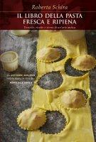 La pasta fresca e ripiena - Roberta Schira