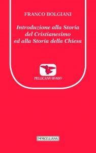 Copertina di 'Introduzione alla Storia del Cristianesimo ed alla Storia della Chiesa'